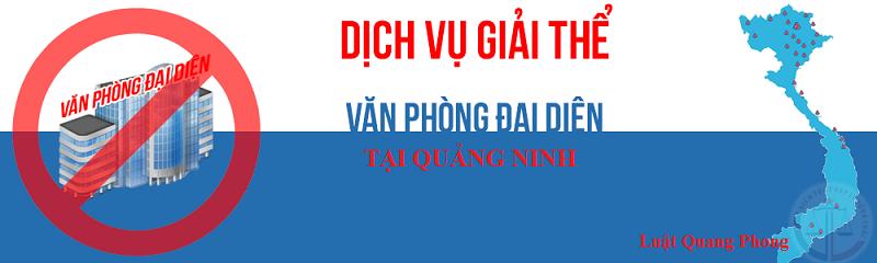 Dịch vụ giải thể văn phòng đại diện tại Quảng Ninh