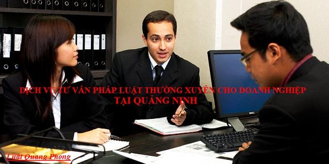 Dịch vụ tư vấn pháp luật thường xuyên cho Doanh nghiệp tại Quảng Ninh