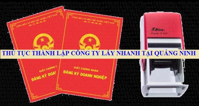 Thủ tục thành lập công ty lấy nhanh tại Quảng Ninh