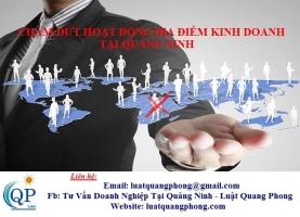 Chấm dứt hoạt động địa điểm kinh doanh tại Quảng Ninh