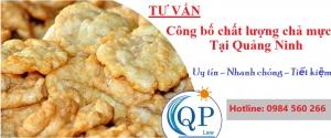 Công bố chất lượng chả mực tại Quảng Ninh
