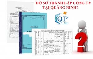 Hồ sơ thành lập công ty tại Quảng Ninh