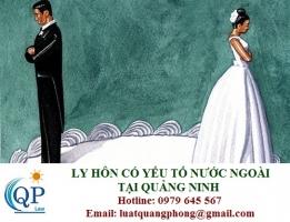 Ly hôn có yếu tố nước ngoài tại Quảng Ninh