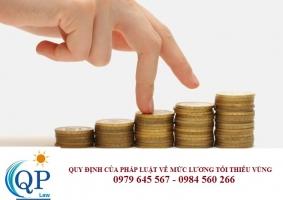 Quy định của pháp luật về mức lương tối thiểu vùng