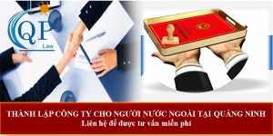 Thành lập công ty cho người nước ngoài tại Quảng Ninh