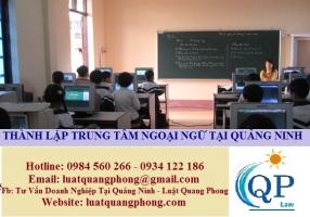 Thành lập trung tâm ngoại ngữ tin học tại Quảng Ninh