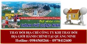 Thay đổi địa chỉ công ty khi thay đổi địa giới hành chính tại Quảng Ninh