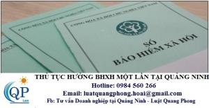 Thủ tục hưởng Bảo hiểm xã hội một lần tại Quảng Ninh