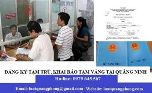 Thủ tục khai báo tạm vắng đăng ký tạm trú tại Quảng Ninh