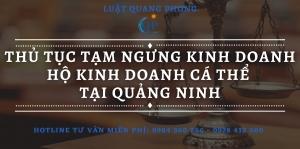 Thủ tục tạm ngừng kinh doanh hộ kinh doanh tại Quảng Ninh