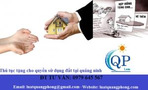 Thủ tục tặng cho quyền sử dụng đất tại Quảng Ninh