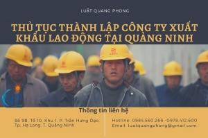 Thủ tục thành lập công ty xuất khẩu lao động tại Quảng Ninh
