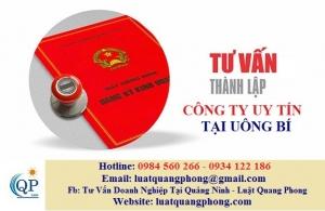 Tư vấn thành lập công ty uy tín tại Uông Bí